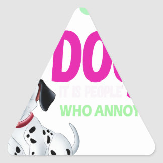 i love dogs it is people who annoys me triangle sticker