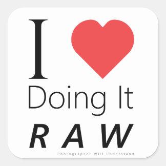 i Love Doing It RAW - Sticker