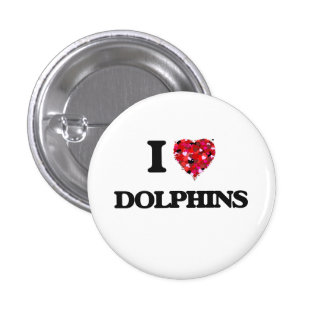I love Dolphins 1 Inch Round Button