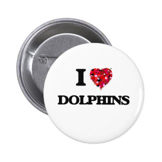 I love Dolphins 2 Inch Round Button
