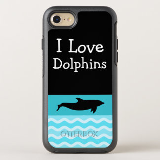 I Love Dolphins OtterBox Symmetry iPhone 8/7 Case