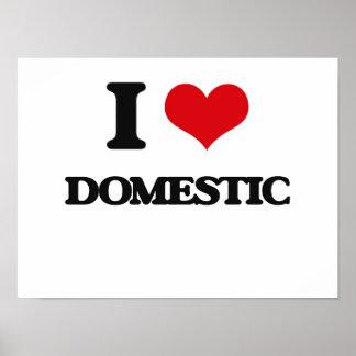 I love Domestic Posters