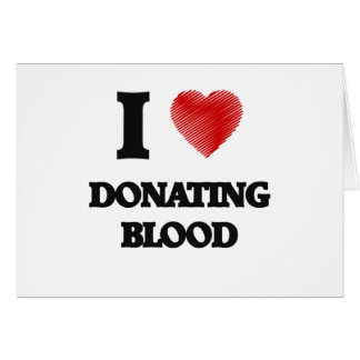 I love Donating Blood Card