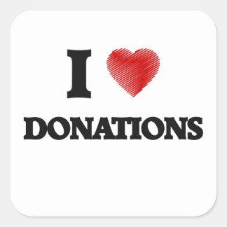 I love Donations Square Sticker