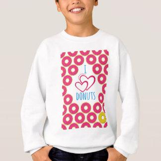 I love donuts poster. sweatshirt