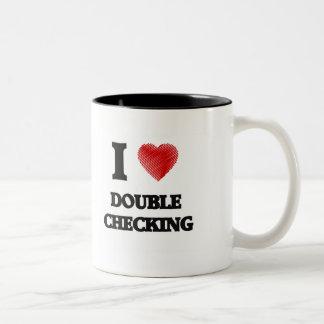 I love Double Checking Two-Tone Coffee Mug