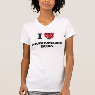I love Double-Decker Buses Tshirts
