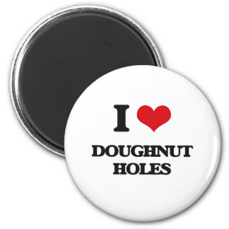 I Love Doughnut Holes Fridge Magnets