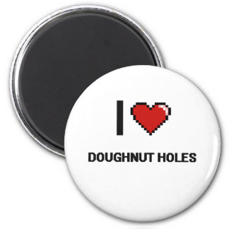 I Love Doughnut Holes 2 Inch Round Magnet
