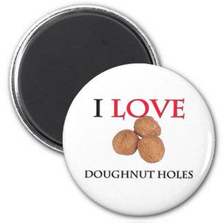I Love Doughnut Holes Fridge Magnets