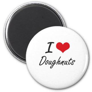 I Love Doughnuts artistic design 2 Inch Round Magnet