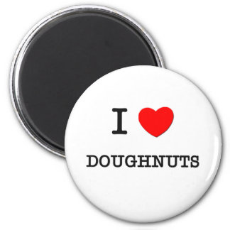 I Love DOUGHNUTS ( food ) 2 Inch Round Magnet