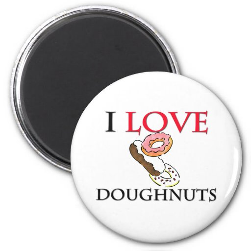 I Love Doughnuts Fridge Magnet