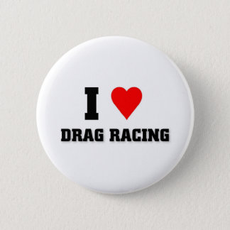 I love Drag racing 2 Inch Round Button