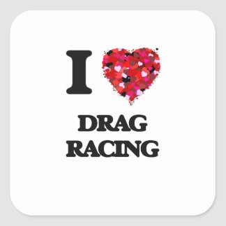 I love Drag Racing Square Sticker