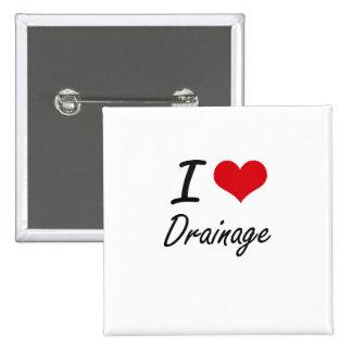 I love Drainage 2 Inch Square Button