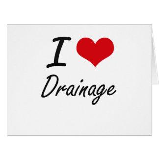 I love Drainage Big Greeting Card