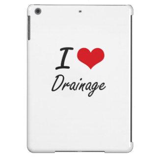 I love Drainage Case For iPad Air