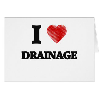 I love Drainage Greeting Card