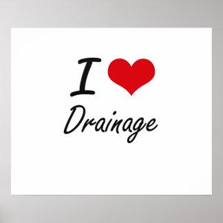 I love Drainage Poster