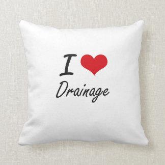 I love Drainage Throw Pillows