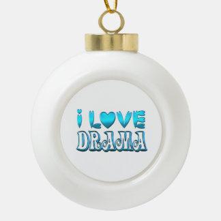 I Love Drama Ceramic Ball Christmas Ornament