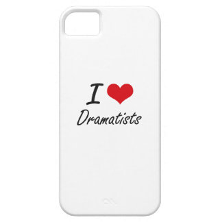 I love Dramatists iPhone 5 Cases
