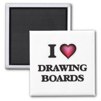 I love Drawing Boards Magnet