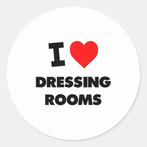 I Love Dressing Rooms Round Sticker
