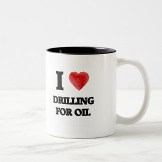 I love Drilling For Oil Two-Tone Coffee Mug