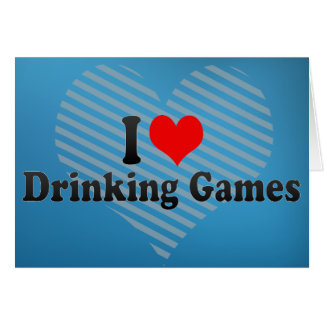 I Love Drinking Games Card