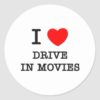 I Love Drive In Movies Classic Round Sticker