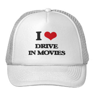 I love Drive In Movies Hats