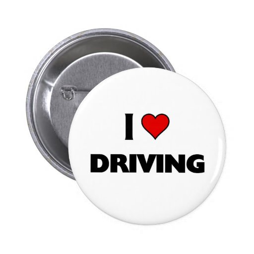 I love driving pinback button