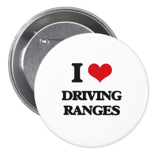 I love Driving Ranges 3 Inch Round Button