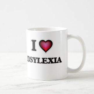I love Dsylexia Coffee Mug
