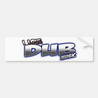I Love DUB music Bumper Stickers