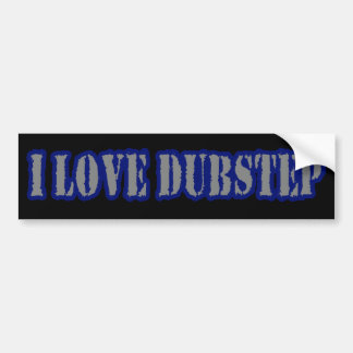 I LOVE DUBSTEP CAR BUMPER STICKER