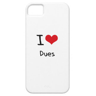 I Love Dues iPhone 5 Case