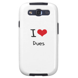 I Love Dues Galaxy S3 Cover
