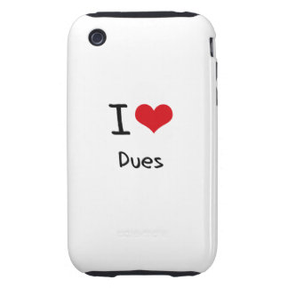 I Love Dues iPhone 3 Tough Covers