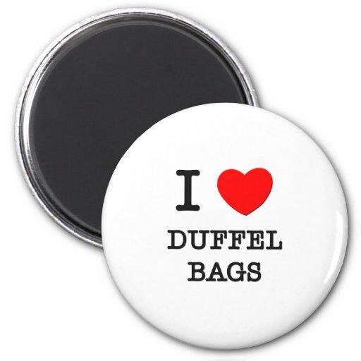 I Love Duffel Bags Fridge Magnet