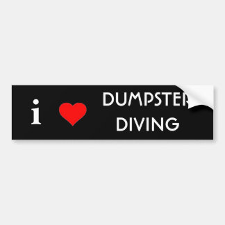 I Love Dumpster Diving Bumper Sticker