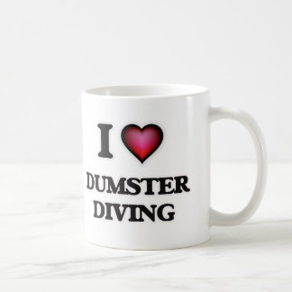 I love Dumster Diving Coffee Mug