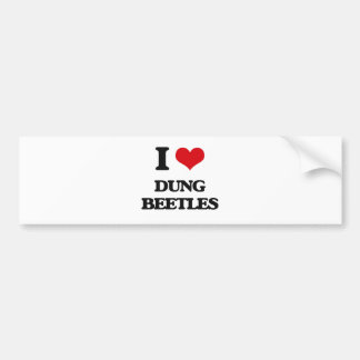 I love Dung Beetles Bumper Stickers
