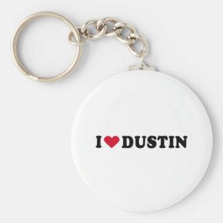 I LOVE DUSTIN KEYCHAIN