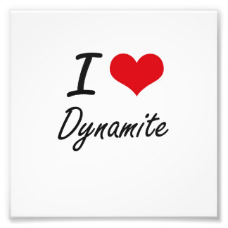 I love Dynamite Photo