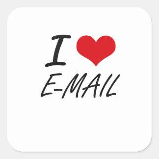 I love E-MAIL Square Sticker