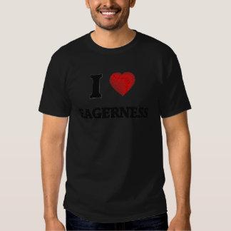 I love EAGERNESS Tee Shirt