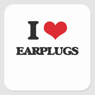 I love EARPLUGS Square Sticker